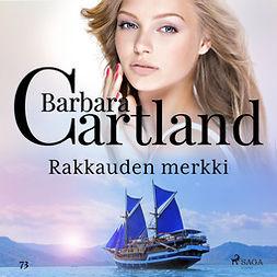 Cartland, Barbara - Rakkauden merkki, äänikirja