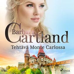 Cartland, Barbara - Tehtava Monte Carlossa, äänikirja