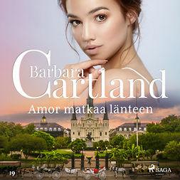 Cartland, Barbara - Amor matkaa länteen, äänikirja