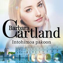 Cartland, Barbara - Intohimoa pakoon, äänikirja