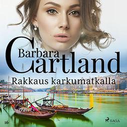 Cartland, Barbara - Rakkaus karkumatkalla, äänikirja