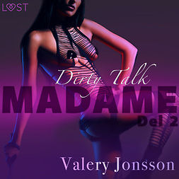 Jonsson, Valery - Madame 2: Dirty Talk - erotisk novell, audiobook