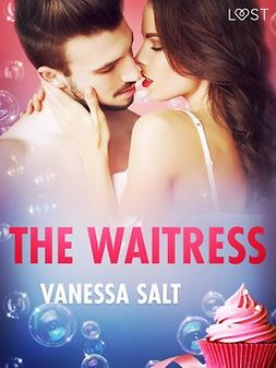 Salt, Vanessa - The Waitress - Erotic Short Story, e-bok