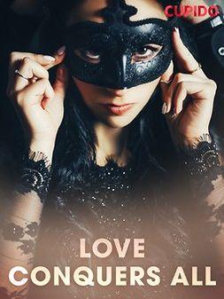 - Love Conquers All, ebook