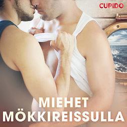 Cupido - Miehet mökkireissulla, äänikirja