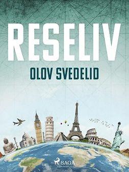 Svedelid, Olov - Reseliv, ebook