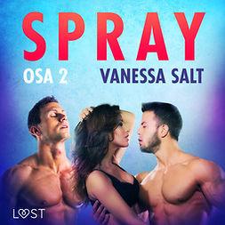Salt, Vanessa - Spray Osa 2 - eroottinen novelli, äänikirja