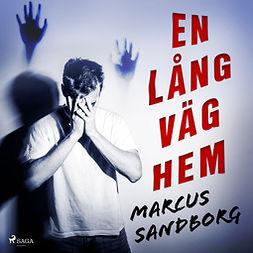 Sandborg, Marcus - En lång väg hem, audiobook