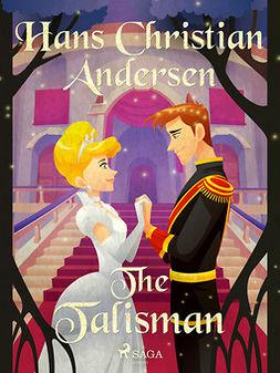 Andersen, Hans Christian - The Talisman, ebook