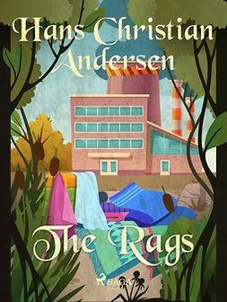 Andersen, Hans Christian - The Rags, e-bok