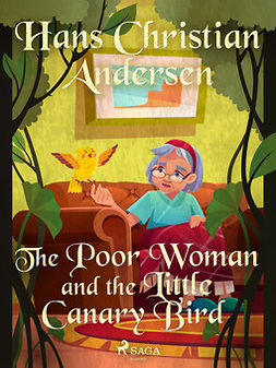 Andersen, Hans Christian - The Poor Woman and the Little Canary Bird, ebook