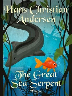 Andersen, Hans Christian - The Great Sea Serpent, e-bok