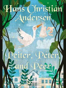 Andersen, Hans Christian - Peiter, Peter, and Peer, ebook