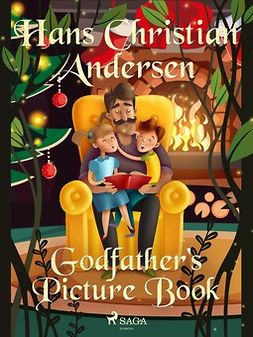 Andersen, Hans Christian - Godfather's Picture Book, e-bok