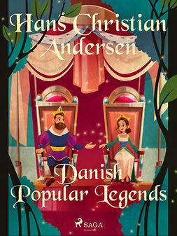 Andersen, Hans Christian - Danish Popular Legends, ebook