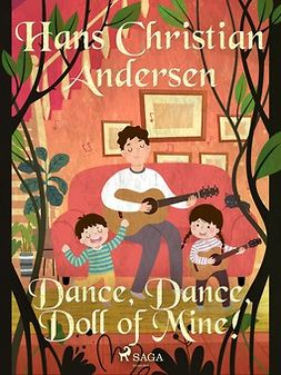 Andersen, Hans Christian - Dance, Dance, Doll of Mine!, e-bok