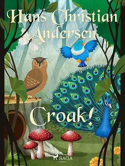 Andersen, Hans Christian - Croak!, ebook