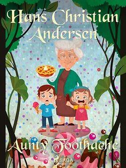 Andersen, Hans Christian - Aunty Toothache, ebook