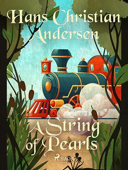 Andersen, Hans Christian - A String of Pearls, e-kirja