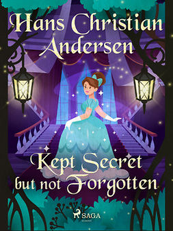 Andersen, Hans Christian - Kept Secret but not Forgotten, ebook