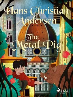 Andersen, Hans Christian - The Metal Pig, ebook