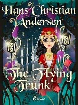 Andersen, Hans Christian - The Flying Trunk, ebook