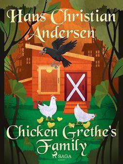 Andersen, Hans Christian - Chicken Grethe's Family, e-bok