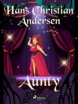 Andersen, Hans Christian - Aunty, e-bok