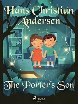 Andersen, Hans Christian - The Porter's Son, e-bok