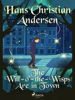Andersen, Hans Christian - The Will-o'-the-Wisps Are in Town, e-bok