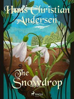 Andersen, Hans Christian - The Snowdrop, ebook