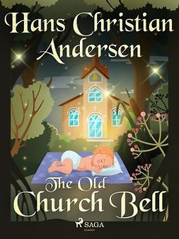 Andersen, Hans Christian - The Old Church Bell, ebook