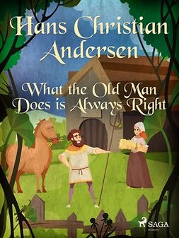 Andersen, Hans Christian - What the Old Man Does is Always Right, ebook