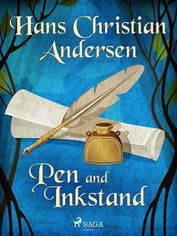 Andersen, Hans Christian - Pen and Inkstand, ebook