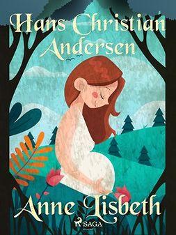 Andersen, Hans Christian - Anne Lisbeth, ebook
