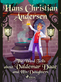 Andersen, Hans Christian - The Wind Tells about Valdemar Daae and His Daughters, ebook