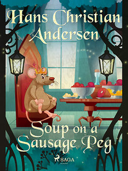 Andersen, Hans Christian - Soup on a Sausage Peg, ebook