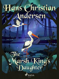 Andersen, Hans Christian - The Marsh King's Daughter, ebook