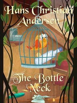 Andersen, Hans Christian - The Bottle Neck, e-bok