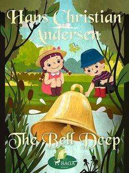 Andersen, Hans Christian - The Bell Deep, e-bok