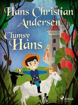 Andersen, Hans Christian - Clumsy Hans, e-kirja