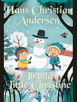 Andersen, Hans Christian - Ib and Little Christine, e-bok