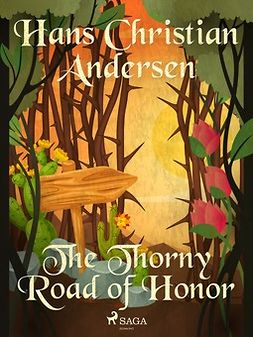 Andersen, Hans Christian - The Thorny Road of Honor, e-bok