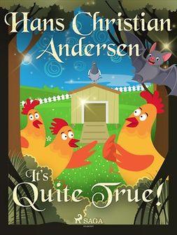 Andersen, Hans Christian - It's Quite True!, e-bok