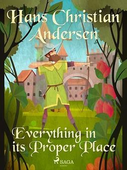 Andersen, Hans Christian - Everything in its Proper Place, e-bok