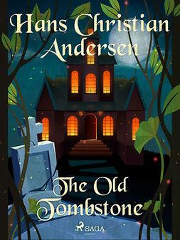 Andersen, Hans Christian - The Old Tombstone, ebook