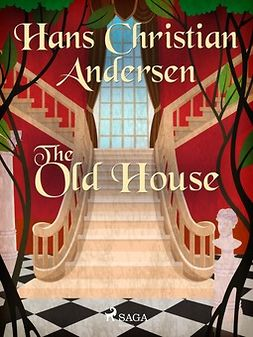 Andersen, Hans Christian - The Old House, e-bok