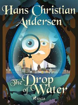 Andersen, Hans Christian - The Drop of Water, ebook