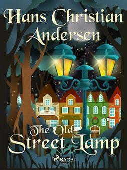 Andersen, Hans Christian - The Old Street Lamp, e-bok