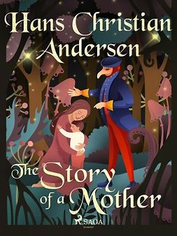 Andersen, Hans Christian - The Story of a Mother, ebook